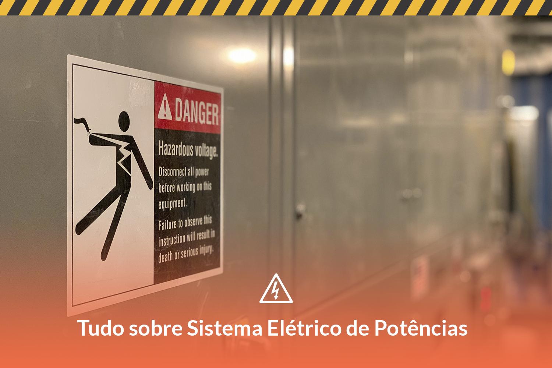 SEP: saiba tudo sobre o trabalho em Sistema Elétrico de Potência
