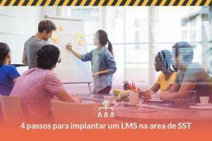 Dica de especialista: 4 passos para implementar um LMS de sucesso na sua área de SST