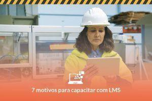 7 motivos para treinar SST com uma plataforma LMS