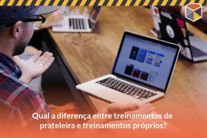 Treinamentos de prateleira ou próprios: qual o melhor investimento para prestadores de serviços SST?