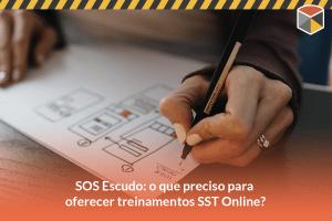 SOS Escudo: o que eu preciso para oferecer treinamentos SST digitais?