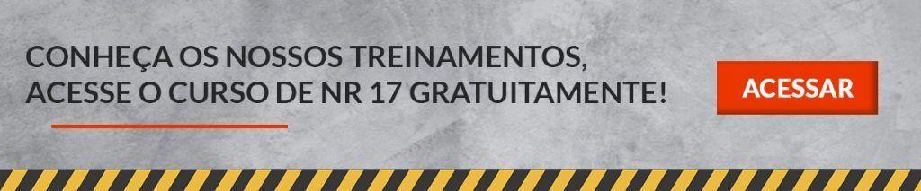Conheça nossos treinamentos, acesse o curso de NR 17 gratuitamente agora mesmo!
