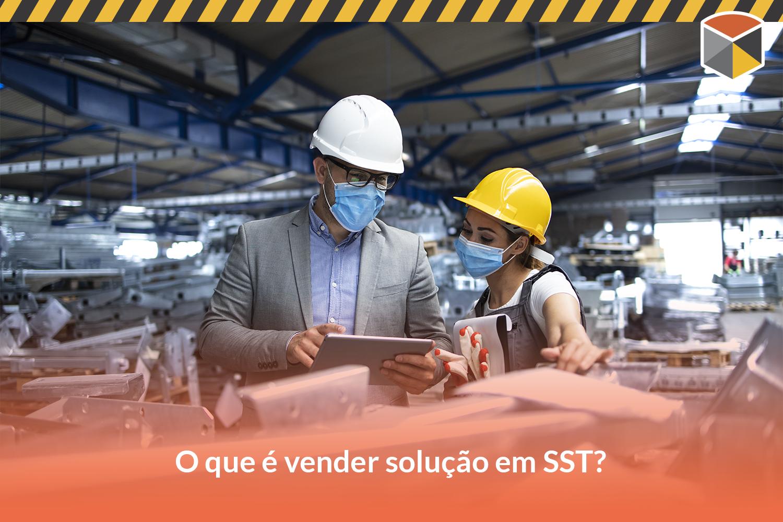 O que significa vender solução em SST?
